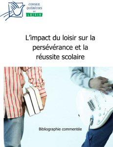 L'impact du loisir sur la persévérance scolaire, réalisée par Caroline Mailloux, David Leclerc et André Thibault dans le cadre de travaux menés par l'Observatoire québécois du loisir (OQL) du l'Université du Québec à Trois-Rivières.