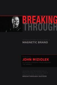 Breaking Through Book; John Miziolek; Branding Expert