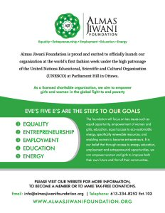 Almas Jiwani Foundation is proud and excited to officially launch our organization at the world's first fashion week under the high patronage of the United Nations Educational, Scientific and Cultural Organization (UNESCO) at Parliament Hill in Ottawa.