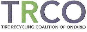 """Tire Recycling Coalition of Ontario (""""TRCO"""")"""