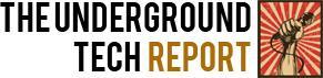 The Underground Tech Report