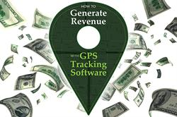 How to Generate Revenue with GPS Tracking Software