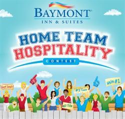 """Baymont Inn & Suites """"Home Team Hospitality"""" contest"""
