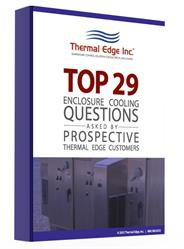 Download the white paper: Top 29 Enclosure Cooling Questions Asked by Prospective Thermal Edge Cust