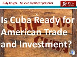 Is Cuba Ready For American Trade And Investment?