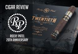 Rocky Patel 20th Anniversary Review