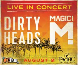 Dirty Heads & Magic! Live at the Pacific Amphitheatre at the 2015 OC Fair on August 9