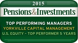 Pensions & Investments Top Performing Manager Yorkville Capital Management U.S. Equity - Top Performer 5 Years