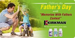 """Kirkman® celebrated Father's Day with its """"Memories With Father"""" contest."""