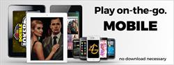 Play casino games at 4Grinz.com anywhere, anytime, on the go with tablets and mobile devices.