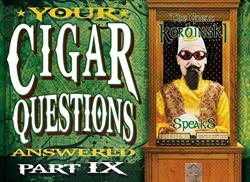You Cigar Questions Answered - Part Nine