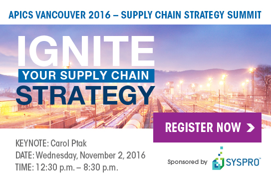 APICS Vancouver 2016 - Supply Chain Strategy Summit