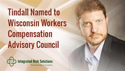 John Tindall, Director of Client Claim Advocacy for Integrated Risk Solutions, has been appointed to the Wisconsin Worker's Compensation Advisory Council by Raymond Allen, Secretary of the State of Wisconsin Department of Workforce Development.