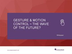Gesture & Motion Control ~ The Wave of the Future - Whitepaper