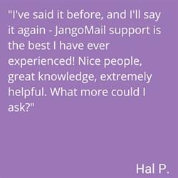 Positive review of JangoMail's customer support by Hal P.