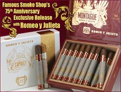 Famous Smoke Shop 75th Anniversary Release With Romeo y Julieta