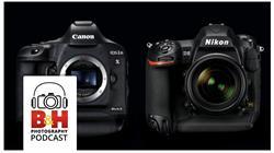 Canon 1DX Mark II vs Nikon D5 DSLR Podcast