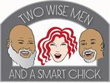 Two Wise Men and a Smart Chick