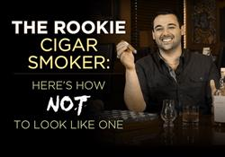 The Rookie Cigar Smoker: Here's How Not to Look Like One