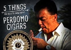 5 Thing You Need To Know About Perdomo Cigars
