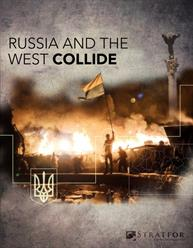 Stratfor_Russia_and_the_West_Collide