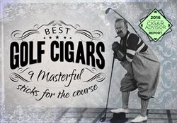 2016 CA Report: 9 Best Golf Cigars