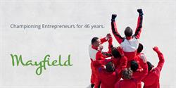 Mayfield - Championing Entrepreneurs for 46 years