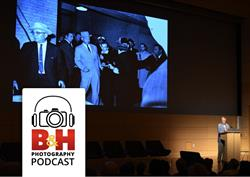 B&H Podcast - Legends of Photojournalism-The Pulitzer Prize Celebration