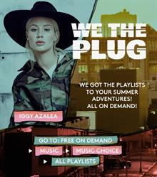 Music Choice Is Your Plug This Summer! Tune In All Summer Long For The Hottest Artists, Videos, Festivals & Fan Experiences! #WeThePlug