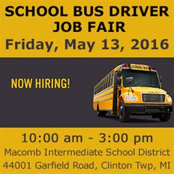 Macomb County School District will be hosting a School Bus Driver Job Fair on May 13, 2016