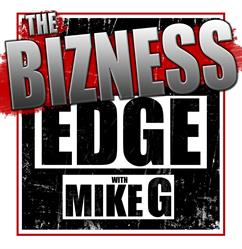 Bizness Edge with Mike G