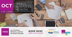 The Small Business Month Free Services Plan allows entrepreneurs and small business owners in BC free access to Small Business BC's seminars, webinars and Ask the Expert sessions between October 1, 2016 and October 31, 2016. For more details, please visit www.sbbc.co/bcsbm16.