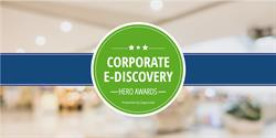 Corporate E-Discovery Hero Awards