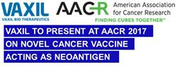 Vaxil to present new data at AACR relating to the Company's Immucin acting as a true neoantigen.