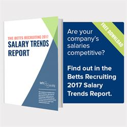THE BETTS RECRUITING 2017 SALARY TRENDS REPORT
