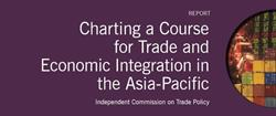 """Charting a Course for Trade and Economic Integration in the Asia-Pacific"""
