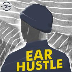 Ear Hustle from Radiotopia